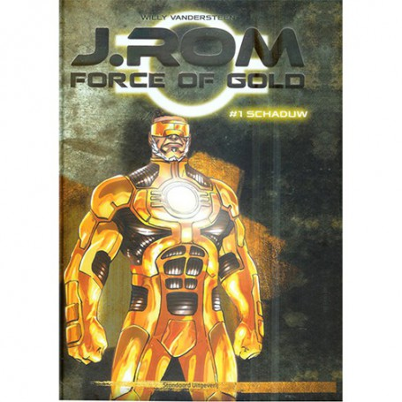 J.Rom Force of Gold 1 - Schaduw (hardcover)